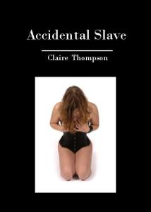 accidental slave