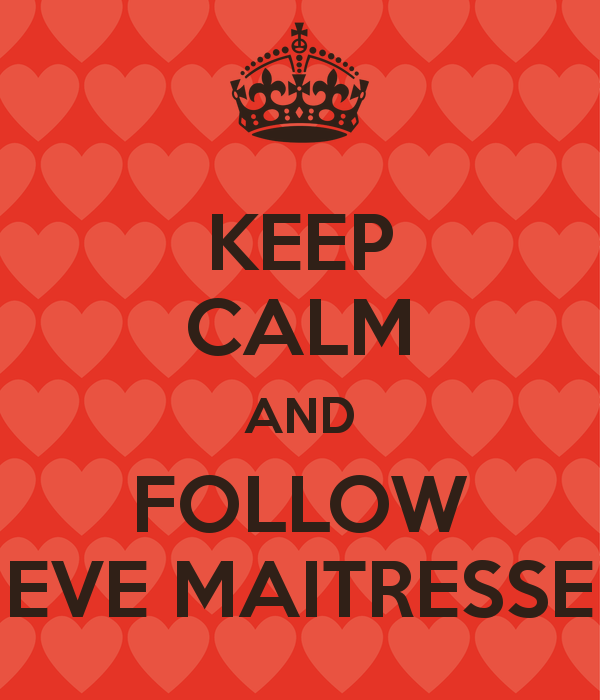 keep-calm-and-follow-eve-maitresse-1