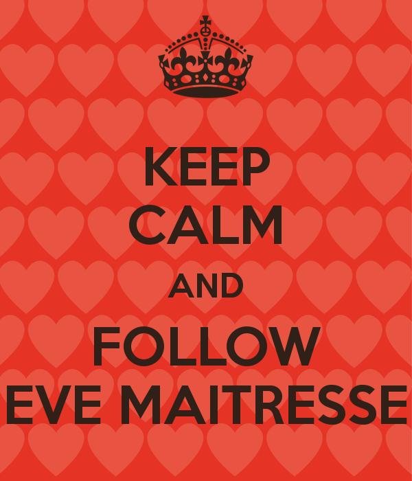 keep-calm-and-follow-eve-maitresse-1